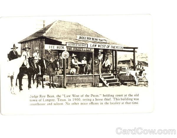 Judge Roy Bean the Law West of the Pecos Langtry Texas