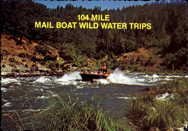 104 Mile Mail Boat Wild Water Trips, P.O. Box 1165 Gold Beach Oregon