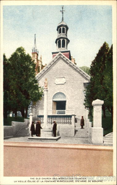 The Old Church And Miraculous Fountain Ste-Anne De Beaupre Canada