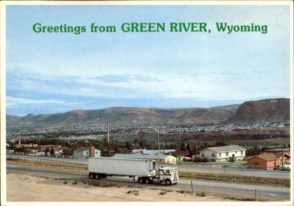 Greetings From Green River Wyoming