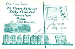 Greetings From All States National Hobby Show And Convention From Hotel Roanoke