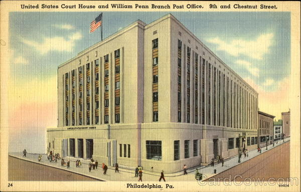 United States Court House And William Penn Branch Post Office, 9th and Chestnut Street Philadelphia Pennsylvania