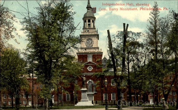 Independence Hall Showing Com. Barry Monument Philadelphia Pennsylvania