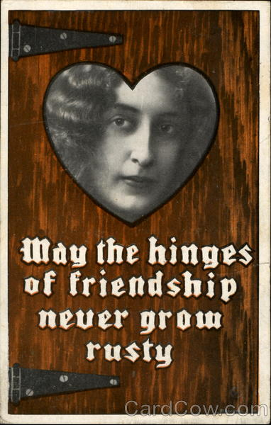 May The Hinges Of Friendship Never Grow Rusty Greetings