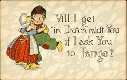 Will I Get In Dutch Midt You If I Ask You To Tango?
