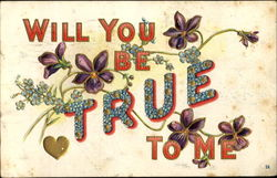 Will You Be True To Me