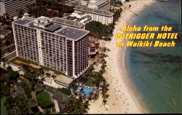 Aloha From The Outrigger Hotel Waikiki Beach Hawaii
