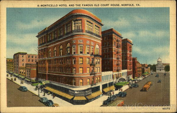Monticello Hotel And The Famous Old Court House Norfolk Virginia