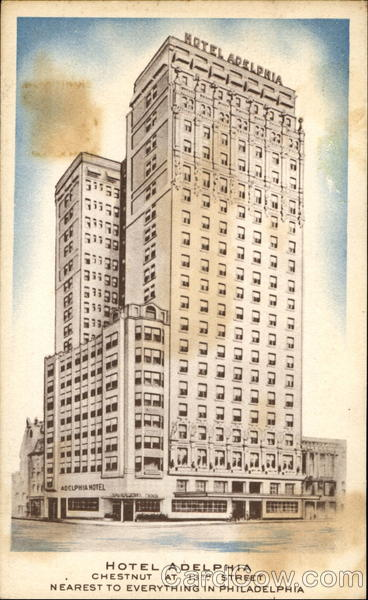 Hotel Adelphia, Chestnut at 13th Street Philadelphia Pennsylvania