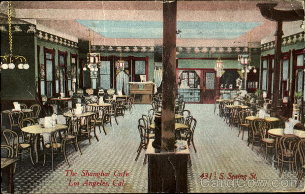 The Shanghai Café, 431½ S. spring St Los Angeles California