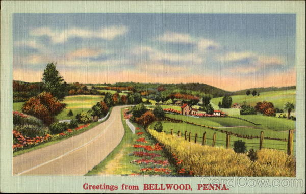 Greetings From Bellwood Pennsylvania
