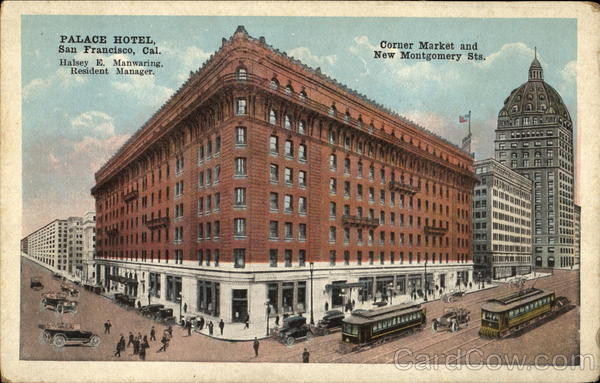 Palace Hotel, Corner Market and New Montgomery Sts San Francisco California