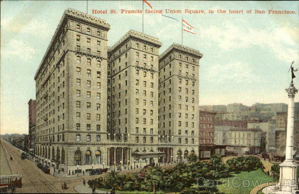 Hotel St. Francis Facing Union Square San Francisco California