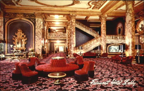 Fairmont Hotel Lobby San Francisco Ca