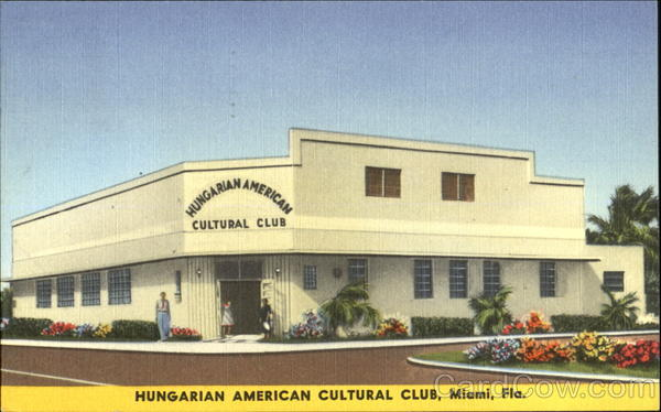 Hungarian American Cultural Club, 3901 N. W. 2nd Ave. Miami Florida