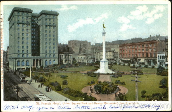 St. Francis Hotel, Union Square park and Dewey Monument San Francisco California