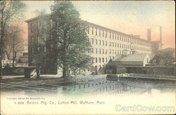 Boston Mfg. Co., Cotton Mill Waltham Massachusetts