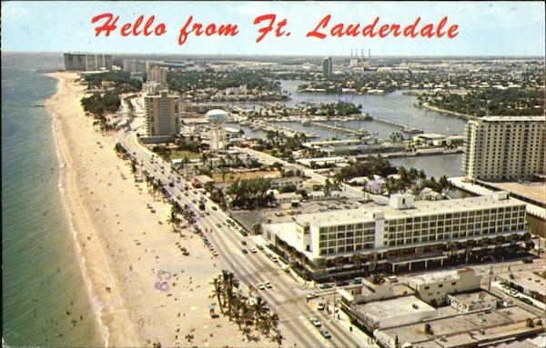 Hello From Ft. Lauderdale Fort Lauderdale Florida