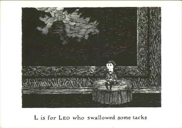 L is for Leo who swallowed some tacks Edward Gorey
