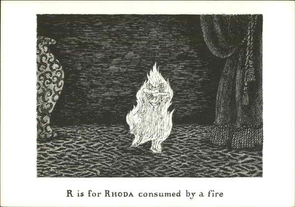 R is for Rhoda consumed by a fire Edward Gorey Art