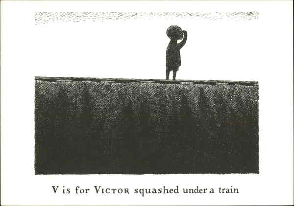 V is for Victor squashed under a train Edward Gorey