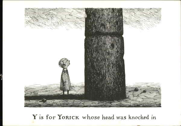 Y is for Yorick Whose Head was Knocked in Edward Gorey