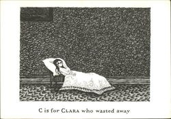 C is for Clara who Wasted Away