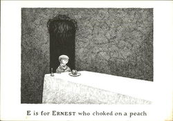 E is for Ernest who Choked on a Peach