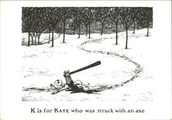 K is for Kate who was struck with an axe