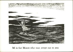M is for Maud who was swept out to sea