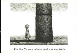 Y is for Yorick Whose Head was Knocked in
