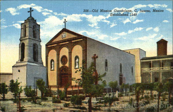 Old Mission Guadalupe C. Juarez Mexico