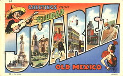 Greetings From Ciudad Juarez