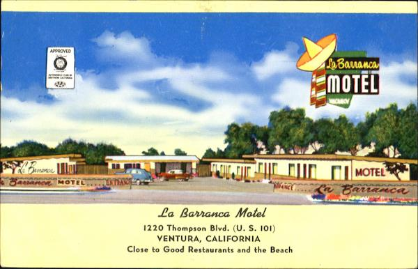 La Barranca Motel, 1220 Thompson Blvd. (U. S. 101) Ventura California