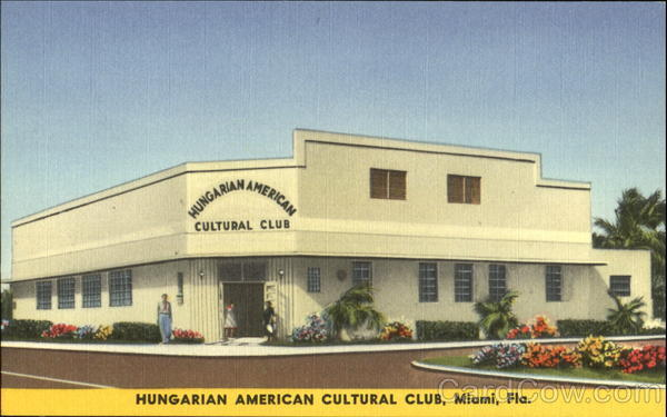 The Hungarian American Cultural Club, 3901 N. W. 2nd Ave Miami Florida