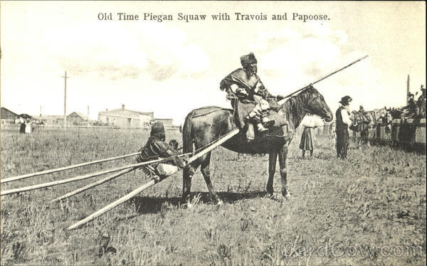 Old Time Piegan Squaw With Travois And Papoose Native Americana
