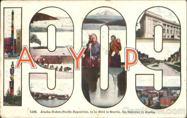 A. Y. P. 1909 Seattle Washington 1909 Alaska Yukon-Pacific Exposition