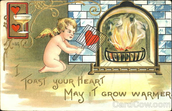 I Toast Your Heart May It Grow Warmer H.B. Griggs (HBG)