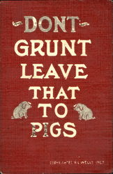 Don'T Grunt Leave That To Pigs