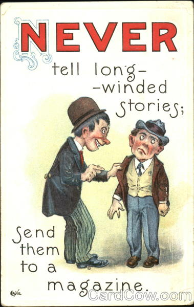 Never Tell Long - Winded Stories, Send Them To A Magazine