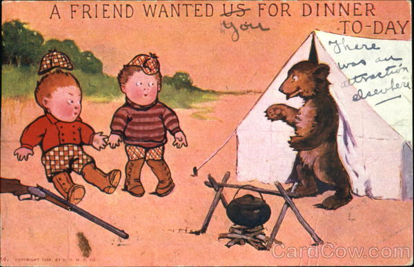 A Friend Wanted You For Dinner To-Day Bears