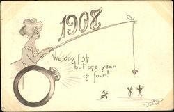 1908 We Can Fish But One Year To Four!