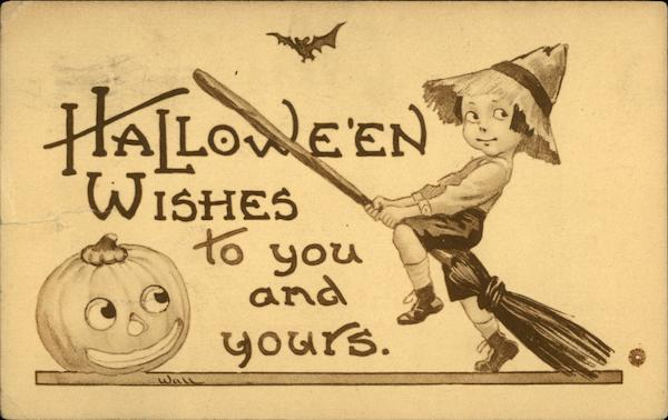 Halloween Wishes to You and Yours