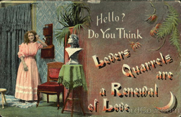 Hello? Do You Think Lovers Quarrels Are A Renewal Of Love