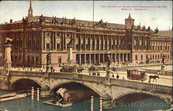 Board Of Trade And Friederichs Bridge Berlin Germany