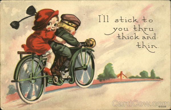 I'll Stick To You Thru Thick And Thine Bicycles