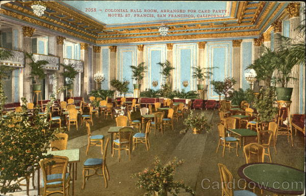 Colonial Ball Room Arranged For Card Party, Hotel St. Francis San Francisco California