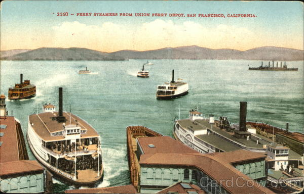 Ferry Steamers From Union Ferry Depot San Francisco California