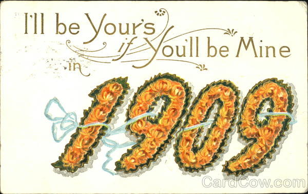 I'Ll Be Your's If You'Ll Be Mine In 1909 New Year's