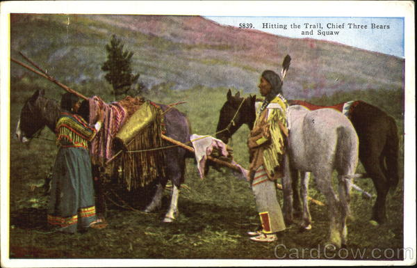 Hitting The Trail, Chief Three Bears and Squaw Native Americana